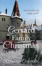 A Gerrard Family Christmas ebook by Rebecca Connolly