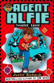 Thunder Raker (Agent Alfie, Book 1) ebook by Justin Richards