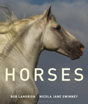Horses ebook by Nicola Jane Swinney,Bob Langrish