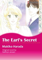 THE EARL'S SECRET - Harlequin Comics eBook by Kathryn  Jensen, MAKIKO HARADA