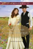 Unlawfully Wedded Bride (Mills & Boon Love Inspired Historical) ebook by Noelle Marchand