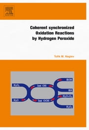Coherent Synchronized Oxidation Reactions by Hydrogen Peroxide ebook by Tofik M. Nagiev