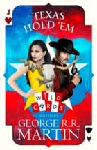 Texas Hold 'Em (Wild Cards) ebook by