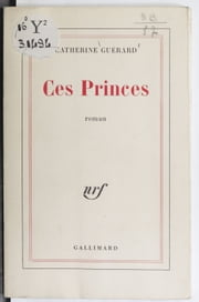 Ces princes ebook by Catherine Guérard