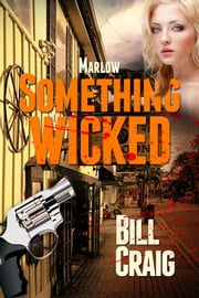 Marlow: Something Wicked ebook by Bill Craig