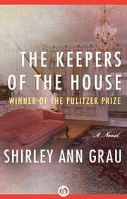 The Keepers of the House ebook by Shirley Ann Grau