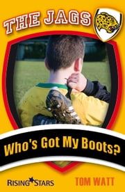 Who's Got My Boots? ebook by Tom Watt