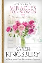 A Treasury of Miracles for Women ebook by Karen Kingsbury