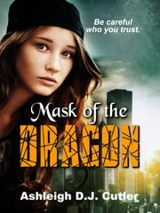 Mask of the Dragon ebook by Ashleigh D. J. Cutler
