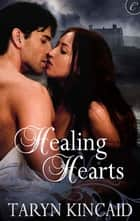 Healing Hearts ebook by Taryn Kincaid