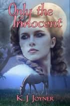 Only the Innocent ebook by K. J. Joyner