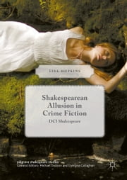 Shakespearean Allusion in Crime Fiction - DCI Shakespeare ebook by Lisa Hopkins