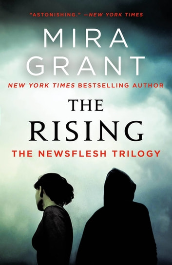 The Rising - The Newsflesh Trilogy ebook by Mira Grant