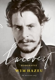 Lucebert - Biografie ebook by Wim Hazeu