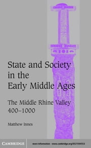State and Society in the Early Middle Ages ebook by Innes, Matthew
