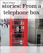 stories: From a telephone box ebook by