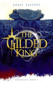 The Gilded King ebook by Josie Jaffrey