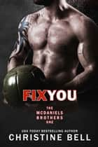 Fix You ebook by Christine Bell