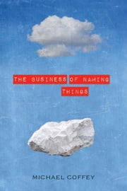 The Business of Naming Things ebook by Michael Coffey