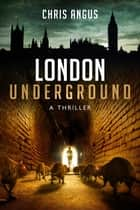 London Underground - A Thriller ebook by