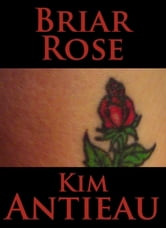 Briar Rose ebook by Kim Antieau