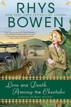 Love and Death Among the Cheetahs ebook by Rhys Bowen