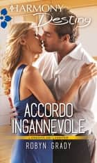 Accordo ingannevole ebook by Robyn Grady