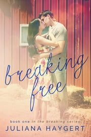 Breaking Free ebook by Juliana Haygert