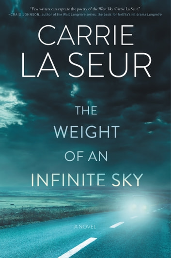 The Weight of an Infinite Sky - A Novel ebook by Carrie La Seur