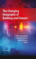 The Changing Geography of Banking and Finance ebook by Pietro Alessandrini, Michele Fratianni, Alberto Zazzaro