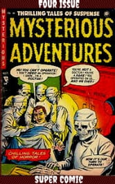 Mysterious Adventures Four Issue Super Comic ebook by Jay Disbrow