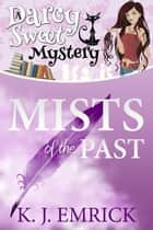 Mists of the Past ebook by K.J. Emrick