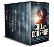 Call of Courage - 7 Novels of the Galactic Frontier ebook by C. Gockel, Allen Kuzara, Amy J. Murphy,...