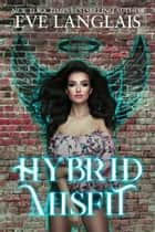 Hybrid Misfit ebook by Eve Langlais