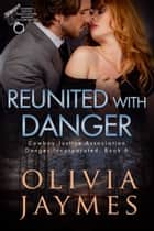 Reunited With Danger ebook by Olivia Jaymes