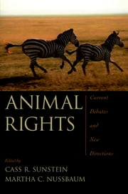 Animal Rights - Current Debates and New Directions ebook by Cass R. Sunstein,Martha C. Nussbaum