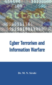 Cyber Terrorism and Information Warfare ebook by Dr M N  Sirohi