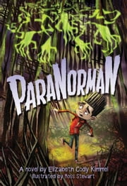 ParaNorman: A Novel - A Novel ebook by LAIKA,Elizabeth Cody Kimmel