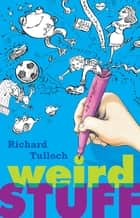 Weird Stuff ebook by Richard Tulloch