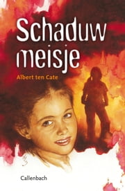 Schaduwmeisje ebook by Albert ten Cate
