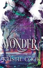 Wonder: A Soul Savers Collection of Holiday Short Stories & Recipes ebook by Kristie Cook