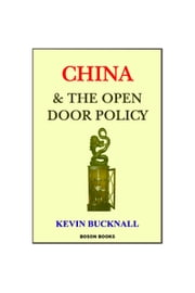 China and the Open Door Policy ebook by Kevin Bucknall, Ph.D.