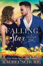 Falling Star - A Lovestruck Novel ebook by Rachel Schurig