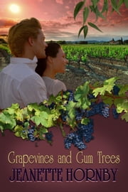 Grapevines And Gum Trees ebook by Jeanette Hornby
