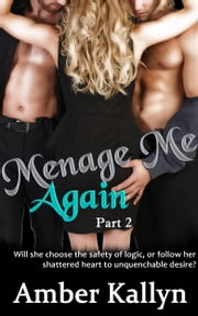 Ménage Me Again ebook by Amber Kallyn