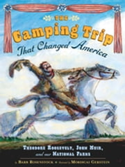 The Camping Trip that Changed America ebook by Barb Rosenstock,Mordecai Gerstein
