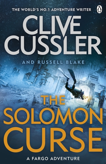 The Solomon Curse - Fargo Adventures #7 ebook by Clive Cussler,Russell Blake