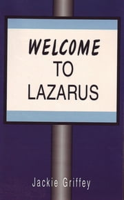 Welcome to Lazarus ebook by Jackie Griffey