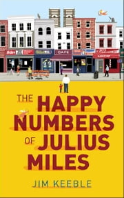 The Happy Numbers of Julius Miles ebook by Jim Keeble