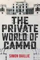 The Private World Of Cammo ebook by Simon Baillie